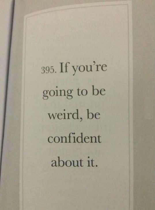 rule-395-if-youre-going-to-be-weird